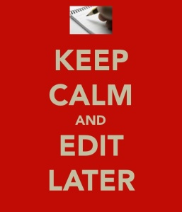 keep-calm-and-edit-later