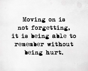 moving on is not forgetting